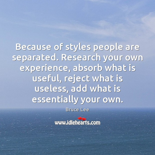Image, Because of styles people are separated. Research your own experience, absorb what