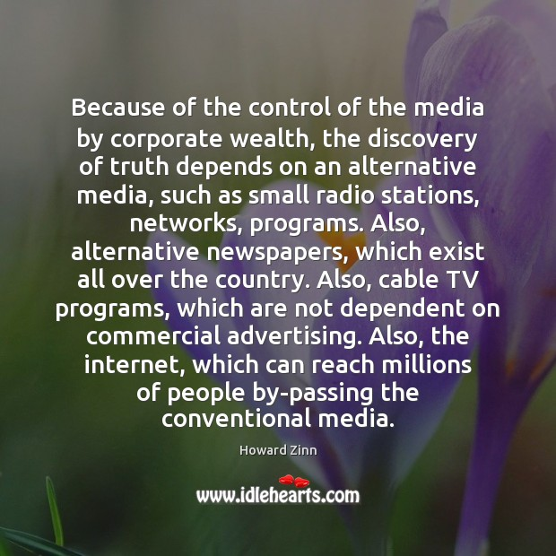 Because of the control of the media by corporate wealth, the discovery Image