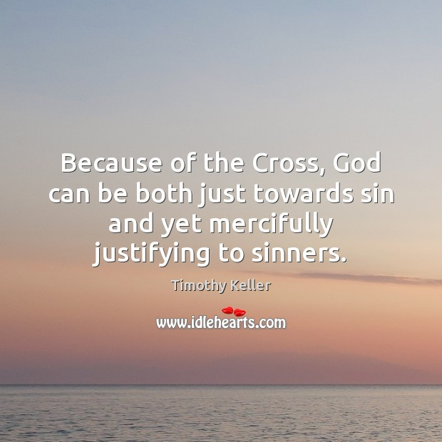 Because of the Cross, God can be both just towards sin and Image
