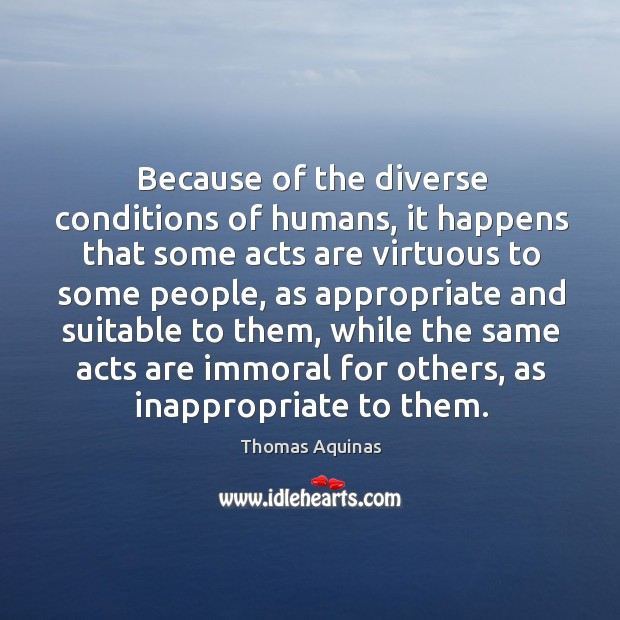 Because of the diverse conditions of humans, it happens that some acts Image