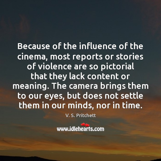 Image, Because of the influence of the cinema, most reports or stories of