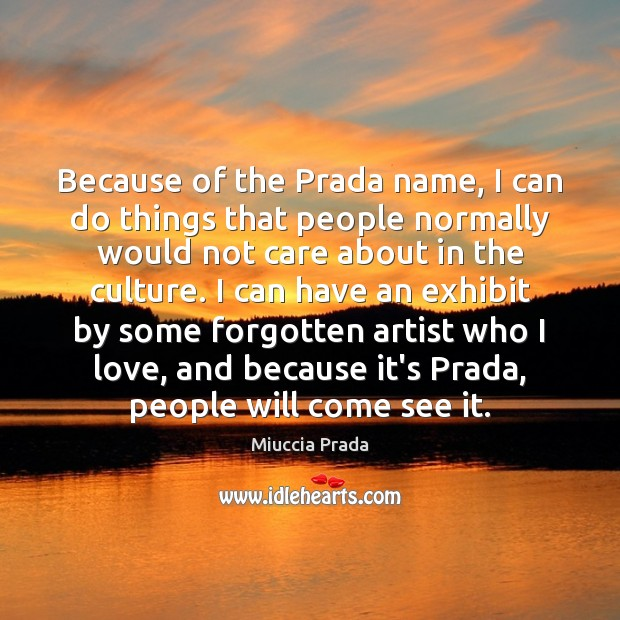 Image, Because of the Prada name, I can do things that people normally