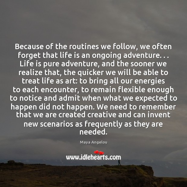 Image, Because of the routines we follow, we often forget that life is