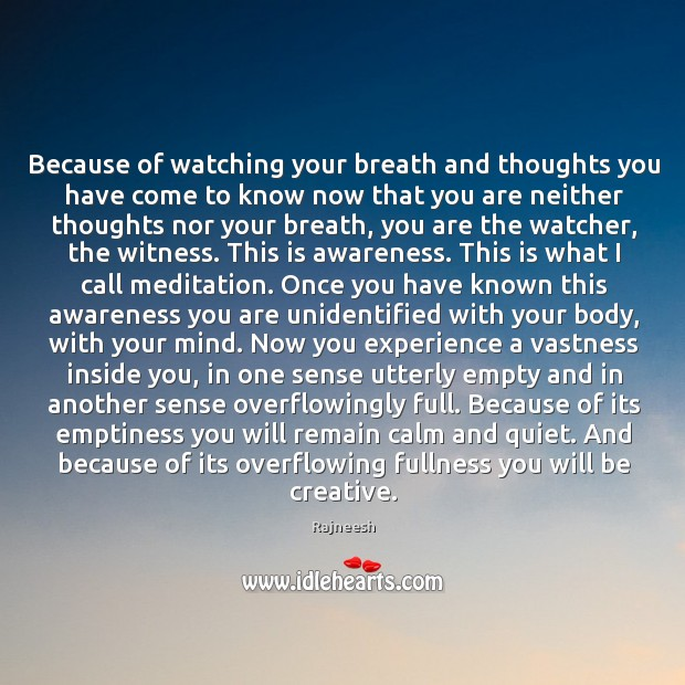 Because of watching your breath and thoughts you have come to know Image