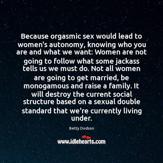Image, Because orgasmic sex would lead to women's autonomy, knowing who you are