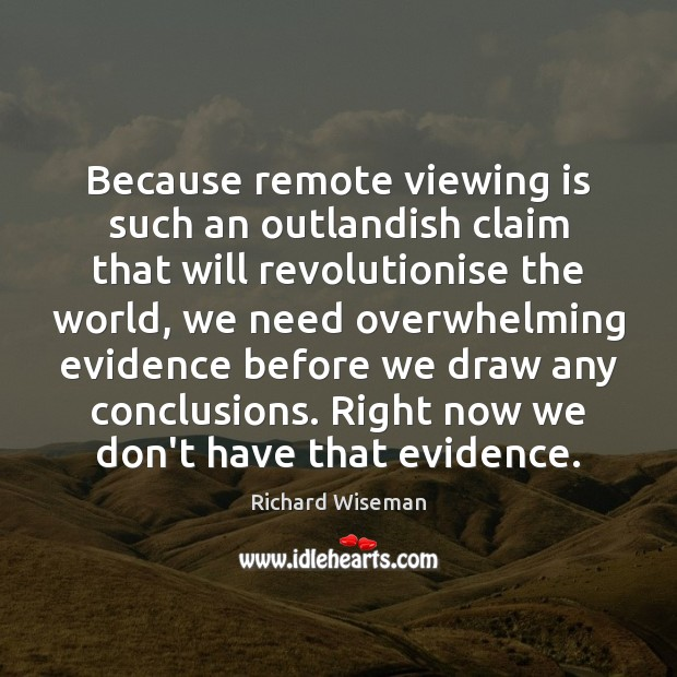 Because remote viewing is such an outlandish claim that will revolutionise the Image