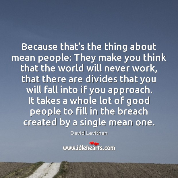 Because that's the thing about mean people: They make you think that Image