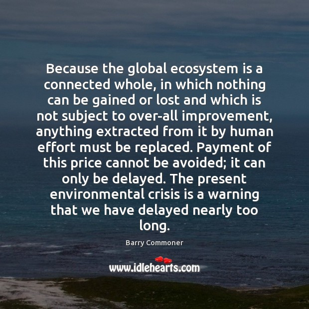 Image, Because the global ecosystem is a connected whole, in which nothing can