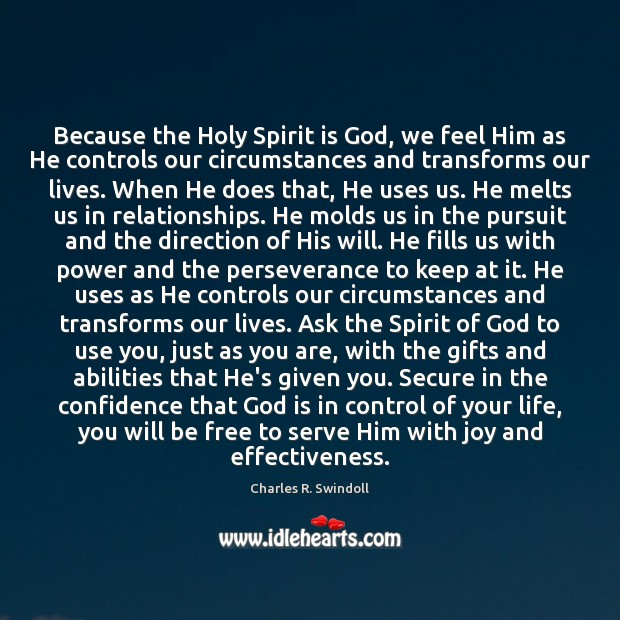 Because the Holy Spirit is God, we feel Him as He controls Image