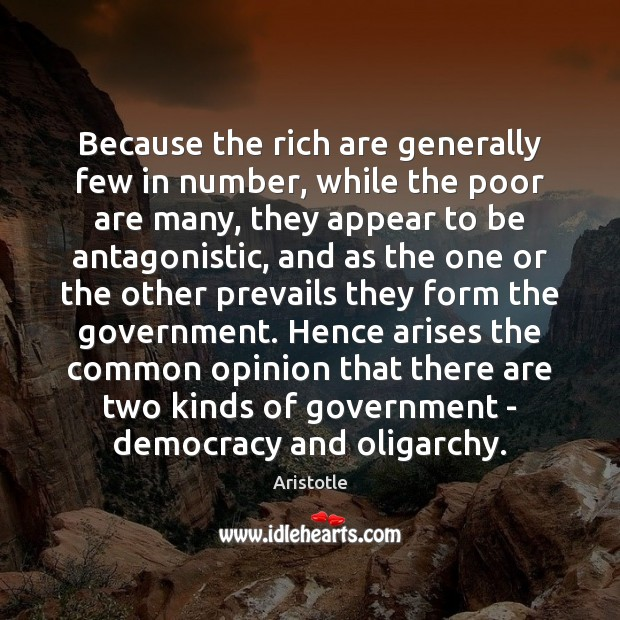 Image, Because the rich are generally few in number, while the poor are