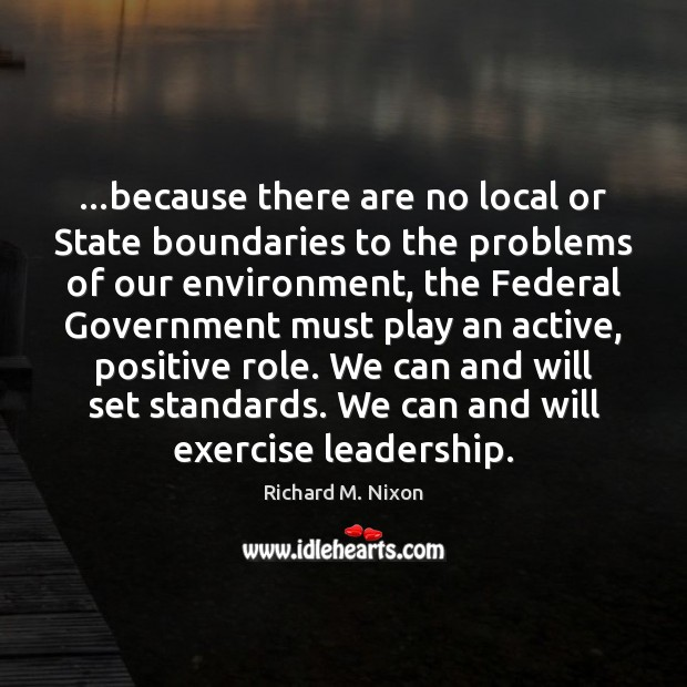 …because there are no local or State boundaries to the problems of Richard M. Nixon Picture Quote