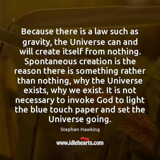 Because there is a law such as gravity, the Universe can and Image