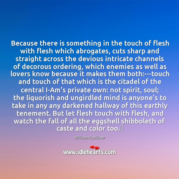 Because there is something in the touch of flesh with flesh which Image