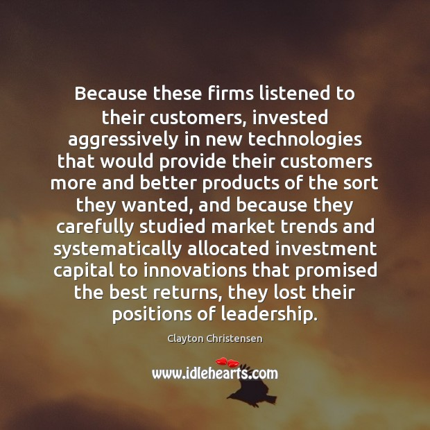 Image, Because these firms listened to their customers, invested aggressively in new technologies