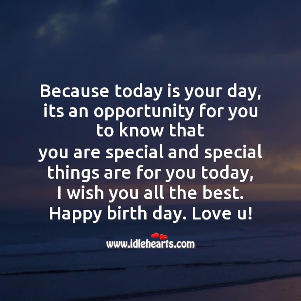 Because today is your day, its an opportunity for you to know that Image