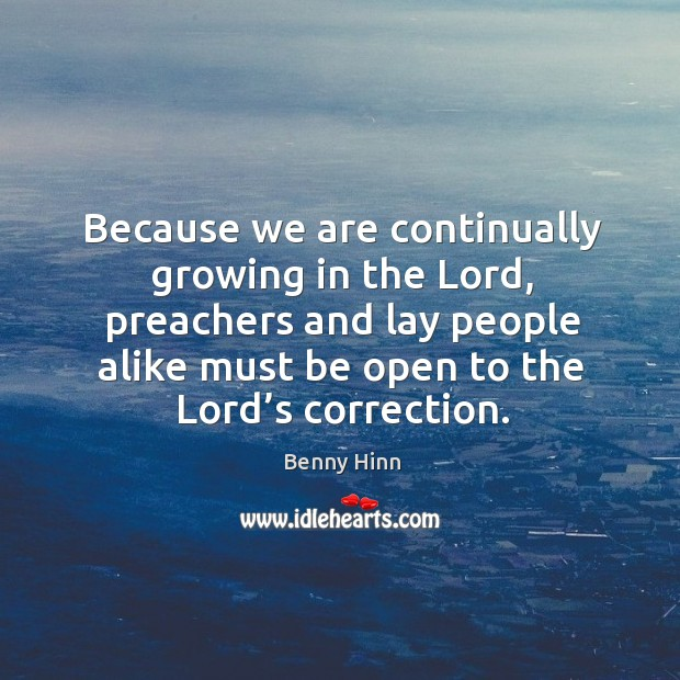 Because we are continually growing in the lord Image