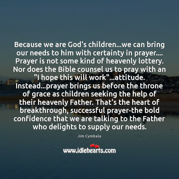 Because we are God's children…we can bring our needs to him Image