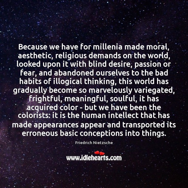 Image, Because we have for millenia made moral, aesthetic, religious demands on the
