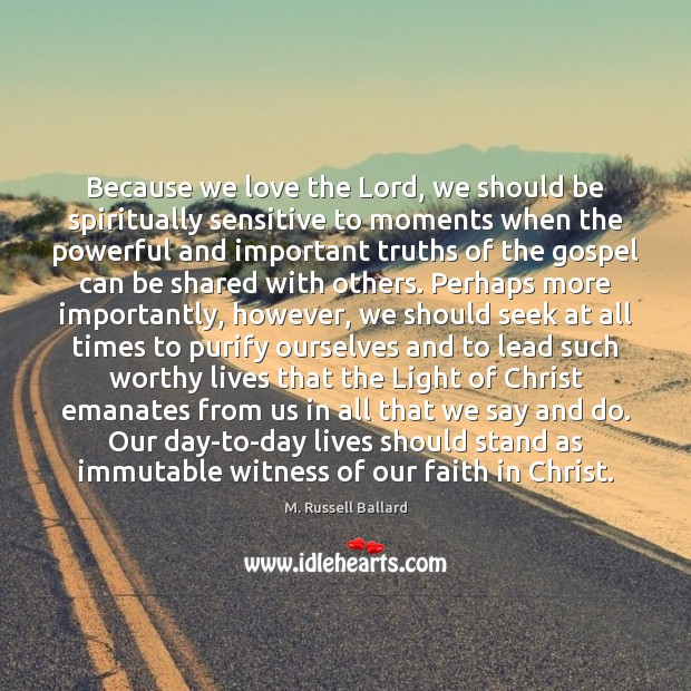 Image, Because we love the Lord, we should be spiritually sensitive to moments