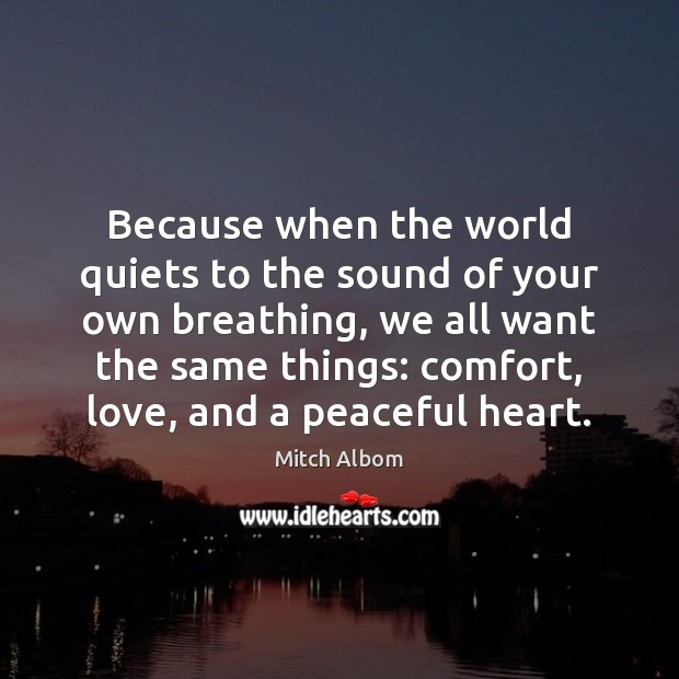 Because when the world quiets to the sound of your own breathing, Mitch Albom Picture Quote