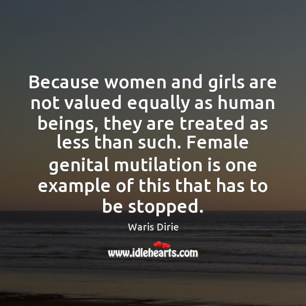 Image, Because women and girls are not valued equally as human beings, they