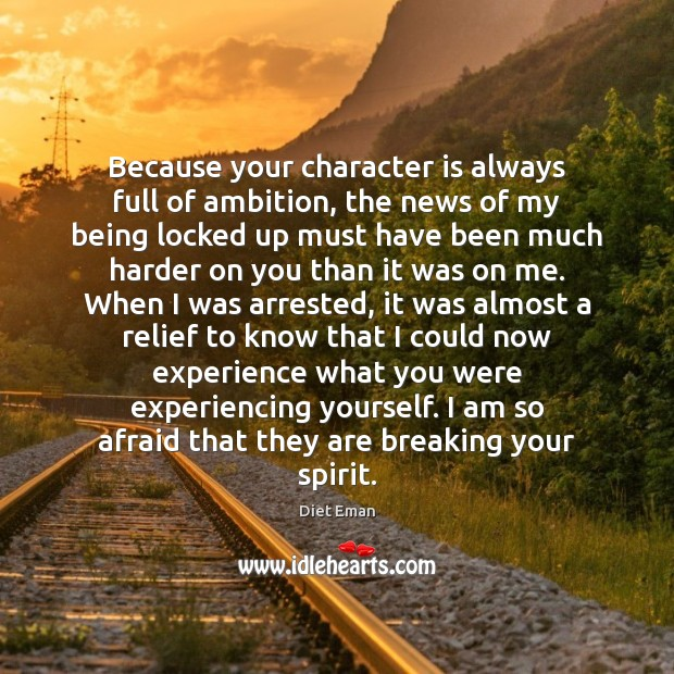 Because your character is always full of ambition, the news of my Character Quotes Image