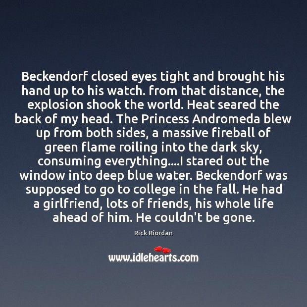 Beckendorf closed eyes tight and brought his hand up to his watch. Rick Riordan Picture Quote