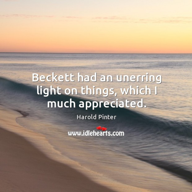 Beckett had an unerring light on things, which I much appreciated. Image