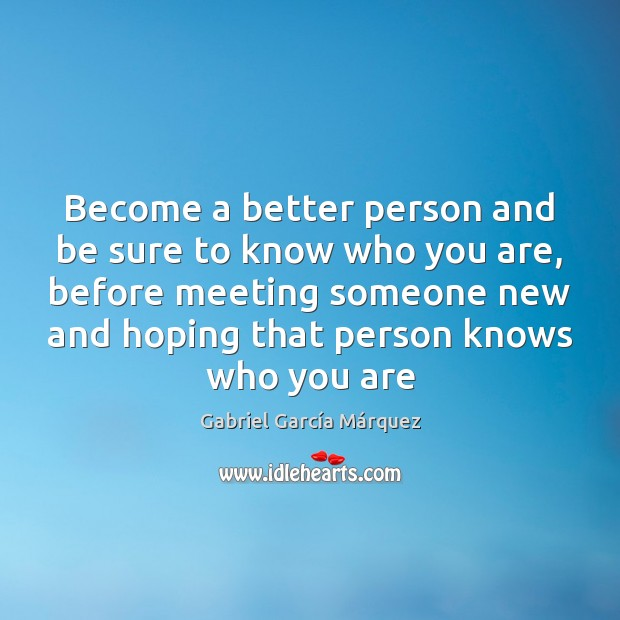 Become a better person and be sure to know who you are, Image