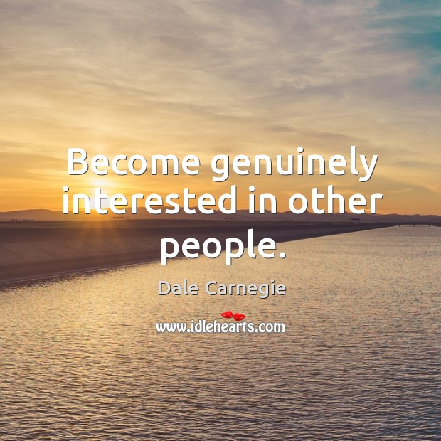 Image, Become genuinely interested in other people.