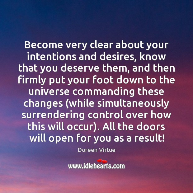 Become very clear about your intentions and desires, know that you deserve Image