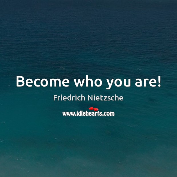 Image, Become who you are!