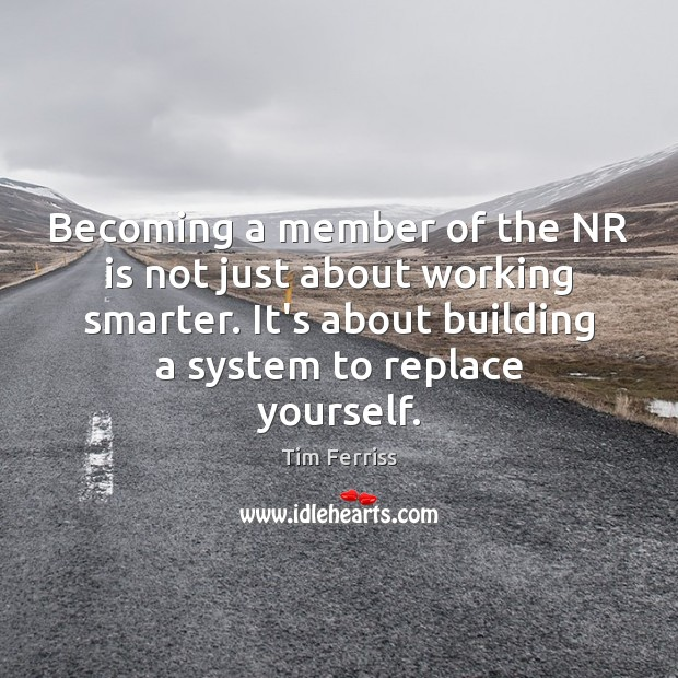 Becoming a member of the NR is not just about working smarter. Image