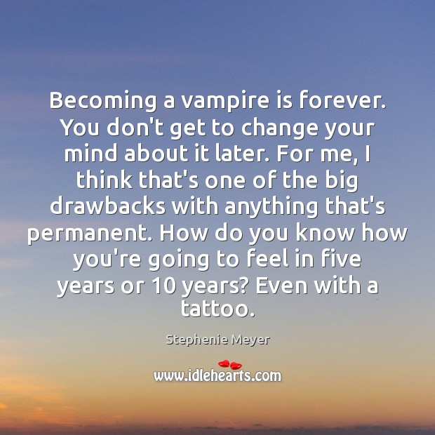 Becoming a vampire is forever. You don't get to change your mind Image