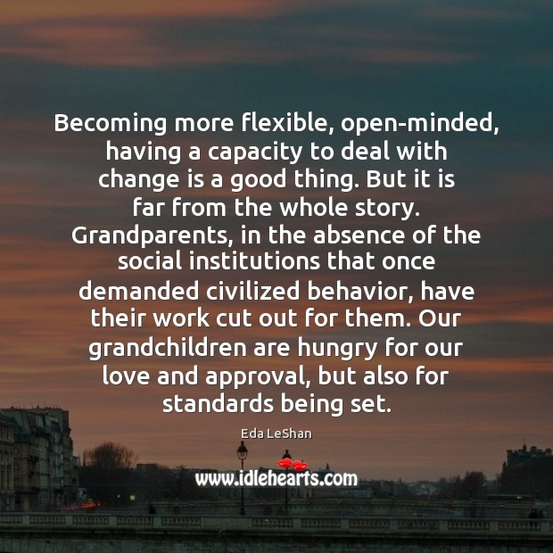 Image, Becoming more flexible, open-minded, having a capacity to deal with change is