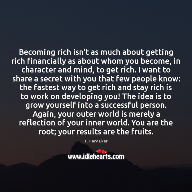 Becoming rich isn't as much about getting rich financially as about whom Image
