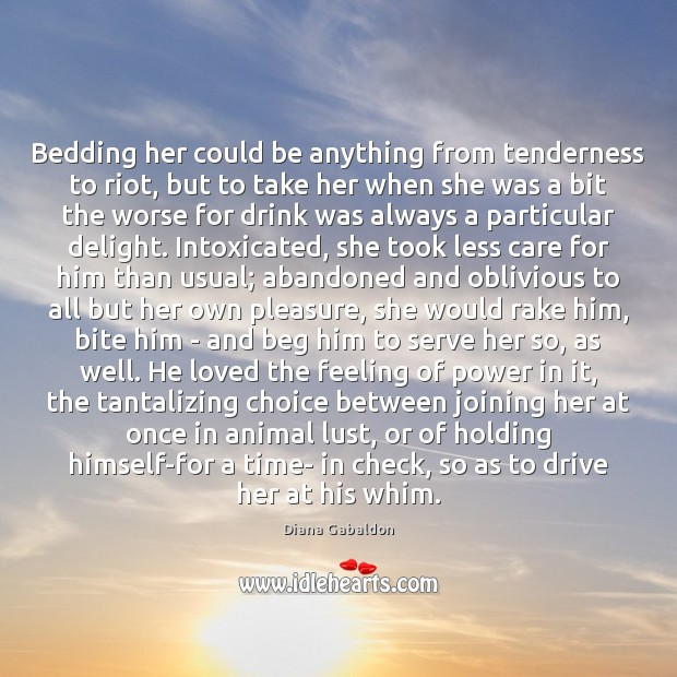 Image, Bedding her could be anything from tenderness to riot, but to take