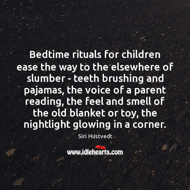 Bedtime rituals for children ease the way to the elsewhere of slumber Siri Hustvedt Picture Quote