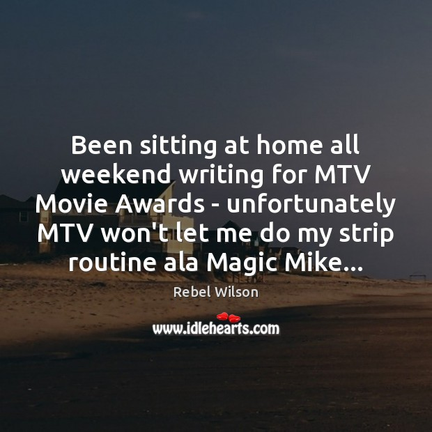 Been sitting at home all weekend writing for MTV Movie Awards – Image