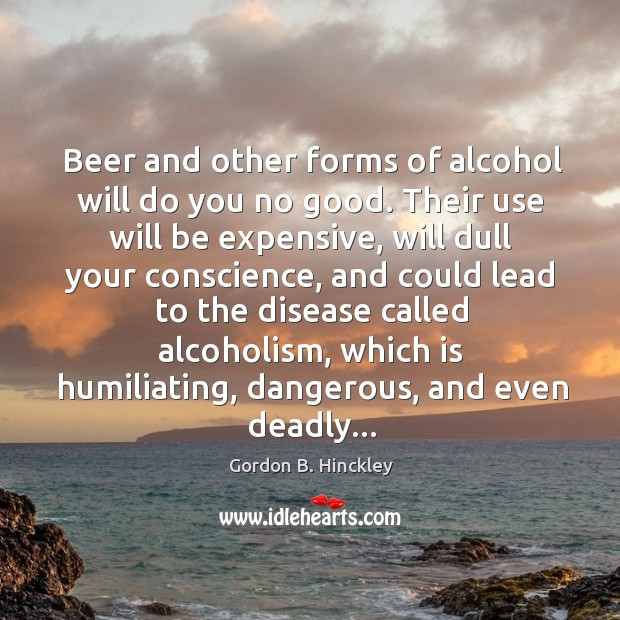 Beer and other forms of alcohol will do you no good. Their Image