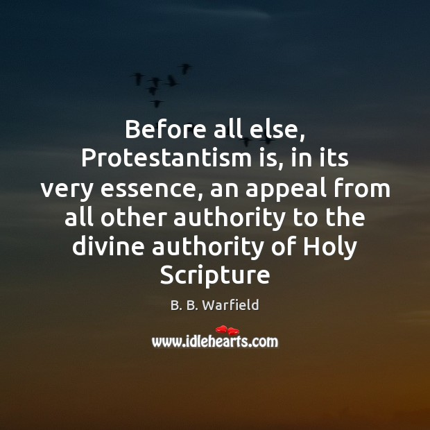 Image, Before all else, Protestantism is, in its very essence, an appeal from