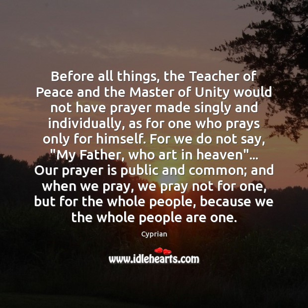Before all things, the Teacher of Peace and the Master of Unity Image