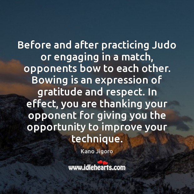 Image, Before and after practicing Judo or engaging in a match, opponents bow