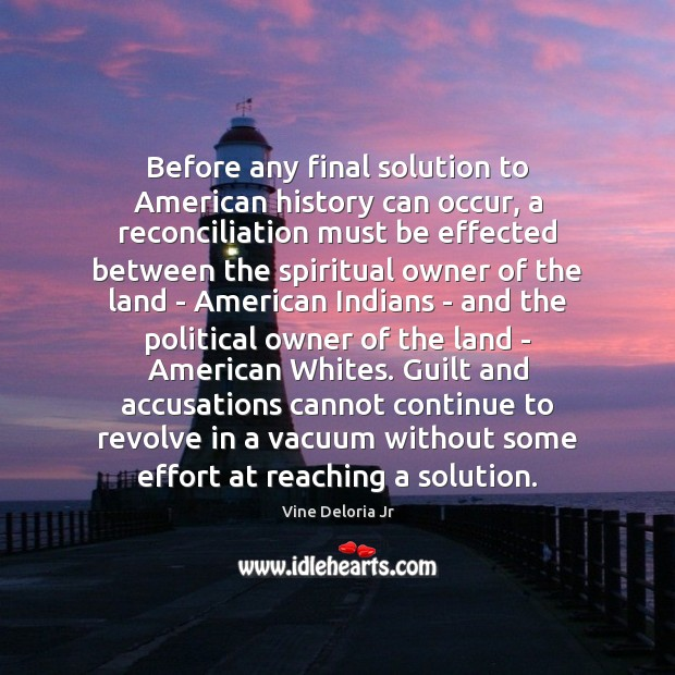 Image, Before any final solution to American history can occur, a reconciliation must