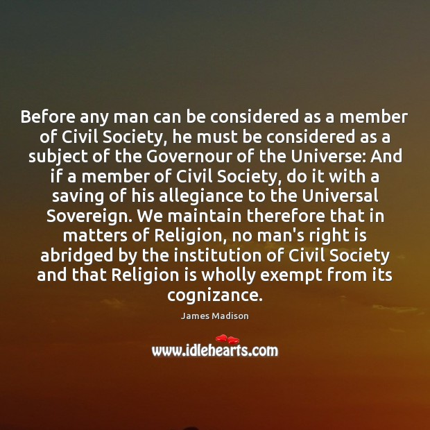 Image, Before any man can be considered as a member of Civil Society,