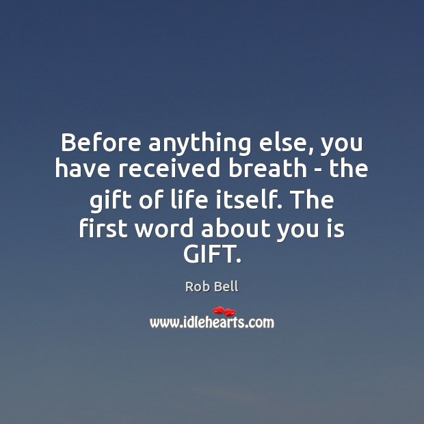 Before anything else, you have received breath – the gift of life Image