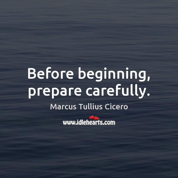 Before beginning, prepare carefully. Image