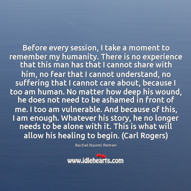 Before every session, I take a moment to remember my humanity. There Image