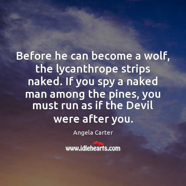 Image, Before he can become a wolf, the lycanthrope strips naked. If you