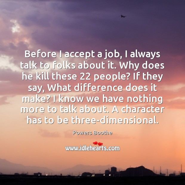 Before I accept a job, I always talk to folks about it. Image